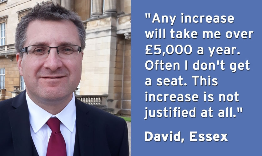 """Any increase will take me over £5,000 a year"", says David from Essex"